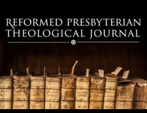 Reformed Presbyterian Theological Journal